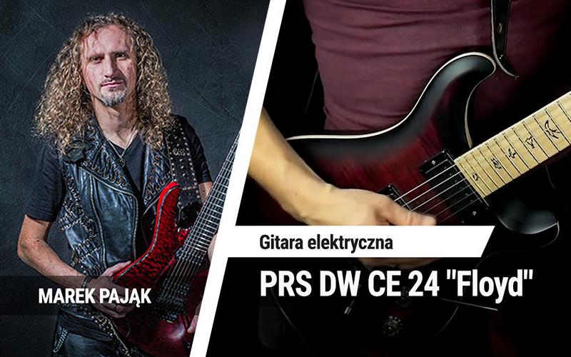 """TEST: PRS DW CE 24 """"Floyd"""" – Marek Pająk"""